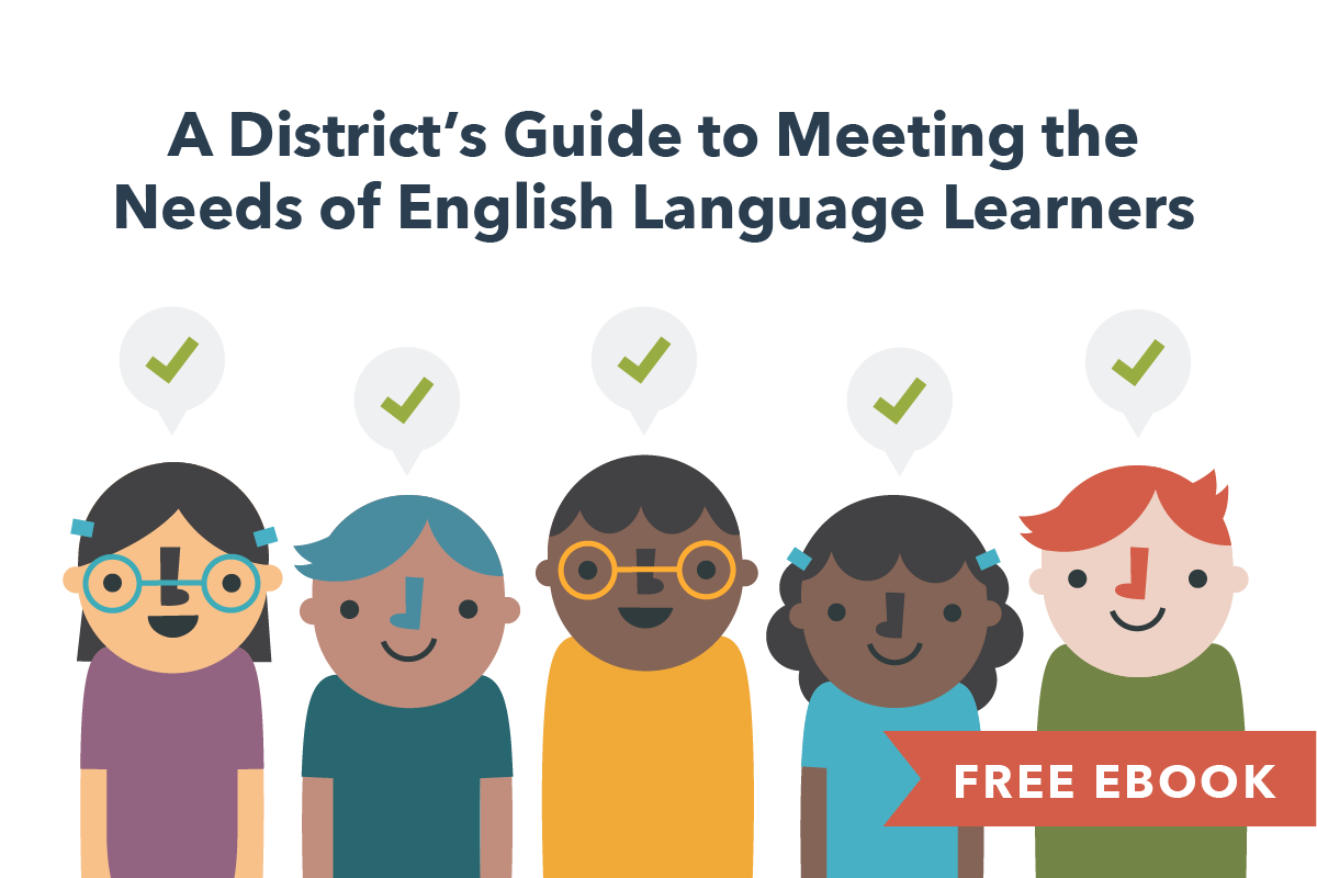 A District's Guide to Meeting the Needs of English Language Learners